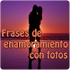 Frases de enamoramiento fotos by Entertainment LTD Apps