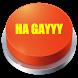 HA GAYYY Button by Moonshadow