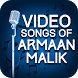Video songs of Armaan Malik by Lovely Honey