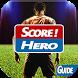 Guide Score! Hero FREE