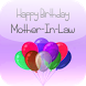 Birthday Card Mother In Law by Barbarian App Studio