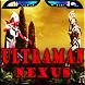 New Ultraman Nexus pro Guide by Top Guide Dev