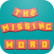 The Missing Word by Home_apps