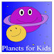 Planets for Kids by hgldeveloper