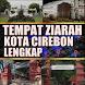 TEMPAT WISATA ZIARAH KOTA CIREBON by Padepokan Cirebon-Banten