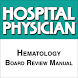 Hematology Board Review Manual by GTxcel