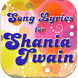 Songs Lyrics for SHANIA TWAIN by Top Song Lyrics App