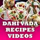 Dahi Vada Recipes Videos by Recipes Videos