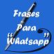 Frases para Whatsapp by AnaEscobar
