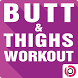 Butt & Thighs 30-Day Workout by Body Program