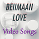 BEIIMAAN LOVE Video Songs