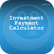 Investment Payment Calculator by HIOX Softwares Pvt Ltd