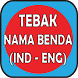 Tebak Nama Benda (IND - ENG) by NAYNAD_2015