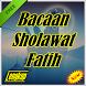 Bacaan Sholawat Fatih Baru Dan Terlengkap by Amalan Dan Doa
