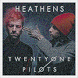 Twenty One Pilots Heathens by Cyber_Team