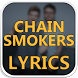 THE CHAINSMOKERS Song Lyrics : Album, EP & Singles by HighLife Apps Inc.