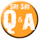 Sri Sri Questions and Answers by Lancer(s) Developers