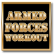 Armed Forces Workout by Global Business Technologies,LLC