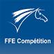 FFE Compétition by Fédération Française d'Equitation