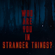 Who are you in Stranger Things? by FunkanStudio