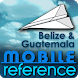 Belize & Guatemala - Guide by MobileReference