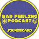 Bad Feeling Podcast Soundboard