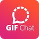 GIF Chat Messenger - Refresh Your Mind