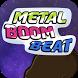 Metal Boom Beat(메탈붐비트) by smartlac