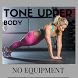 Exercises to Tone upper body by AppxMaster