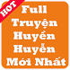 Full Truyện Huyền Huyễn Mới Nhất by Hoang Trong Thien
