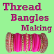 Thread Bangles Making VIDEOs by Jignesh Shastri