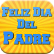 Frases Para El Dia Del Padre by MartoApps