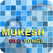 Mukesh Old Songs by Moboo Apps