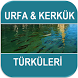 Urfa Kerkük Türküleri by Adaapps
