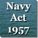 The Navy Act 1957 by Rachit Technology