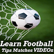 Football Skill Learning VIDEOs Match Highlights