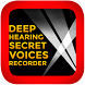 Deep Hearing Secret Voices Recorder