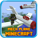 Mech Plane For Minecraft PE by Indy Guide & Games