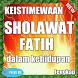 keistimewaan Sholawat Fatih by Doa Anak Sholeh