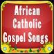 African Catholic Gospel Songs by Fadadar