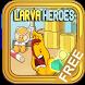 Tips Larva Heroes by Sundaysunday