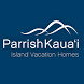 Parrish Kauai Vacation Rentals by Glad to Have You, Inc.