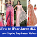 How to wear Saree ALL Indian Different Style VIDEO by Master Super Apps