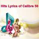 Hits Lyrics of Calibre 50 by Song Music Lyirc Top HitlyWood