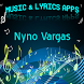 Nyno Vargas Songs Lyrics by DulMediaDev