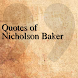 Quotes of Nicholson Baker by DeveloperTR