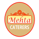 Mehta Caterers by J P INFOWEB SOLUTION PVT LTD