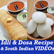 Idli and Dosa South Indian Veg Recipes VIDEOs