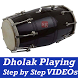 Learn How to Play Dholak VIDEOs Dhol Playing App by ALL VIDEOs Concept Apps 2017 2018
