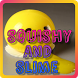 Squishy and Slime